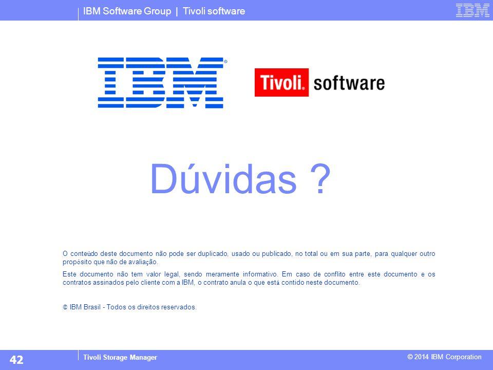 D ú vidas 42 IBM Software Group | Tivoli software
