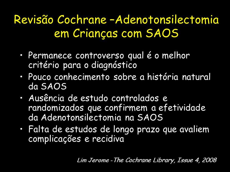 Revisão Cochrane –Adenotonsilectomia em Crianças com SAOS