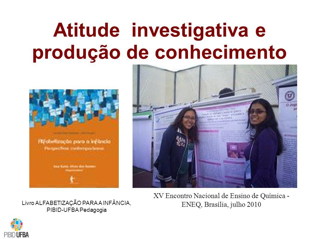 Atitude investigativa e produção de conhecimento