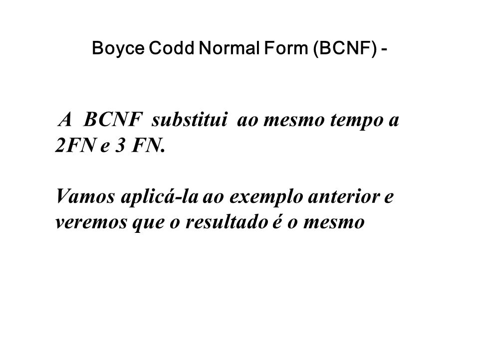 Boyce Codd Normal Form (BCNF) -