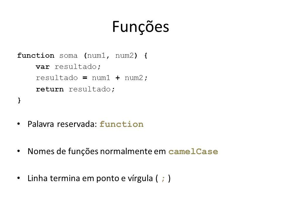 Funções Palavra reservada: function