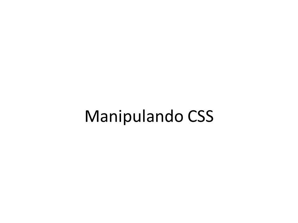 Manipulando CSS