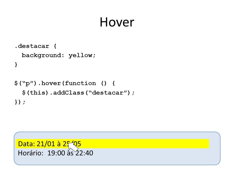 Hover Data: 21/01 à 25/05 Data: 21/01 à 25/05 Horário: 19:00 às 22:40