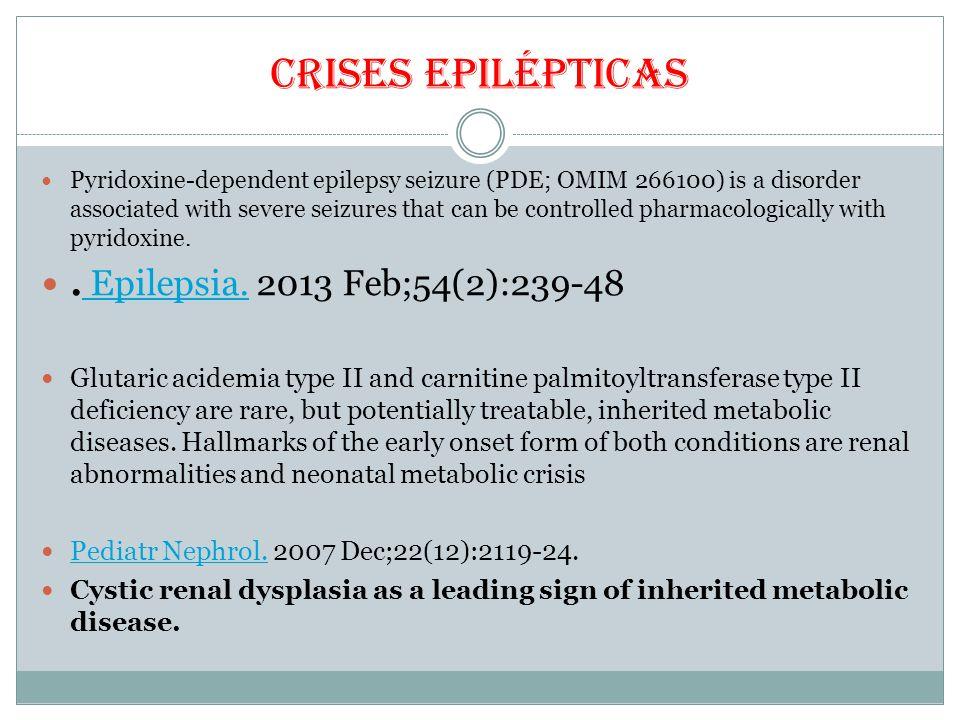 Crises epilépticas . Epilepsia. 2013 Feb;54(2):239-48