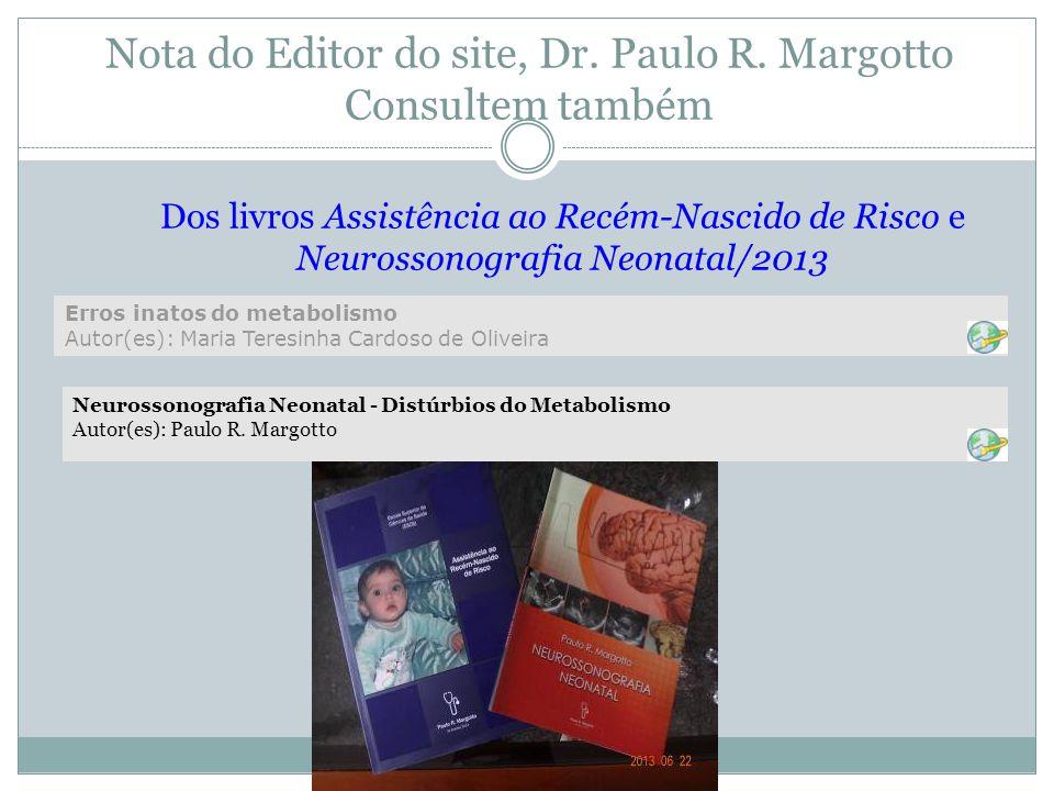 Nota do Editor do site, Dr. Paulo R. Margotto Consultem também
