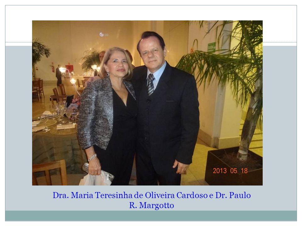 Dra. Maria Teresinha de Oliveira Cardoso e Dr. Paulo R. Margotto
