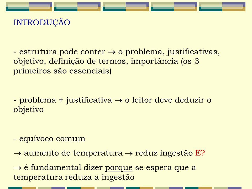 INTRODUÇÃO - estrutura pode conter  o problema, justificativas, objetivo, definição de termos, importância (os 3 primeiros são essenciais)