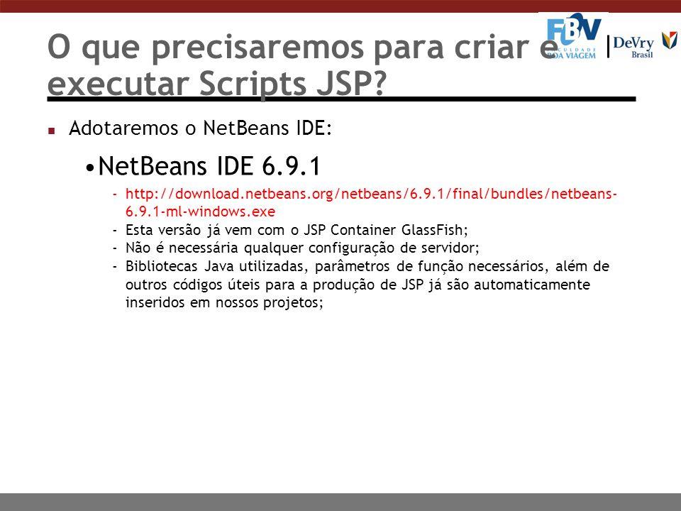 O que precisaremos para criar e executar Scripts JSP