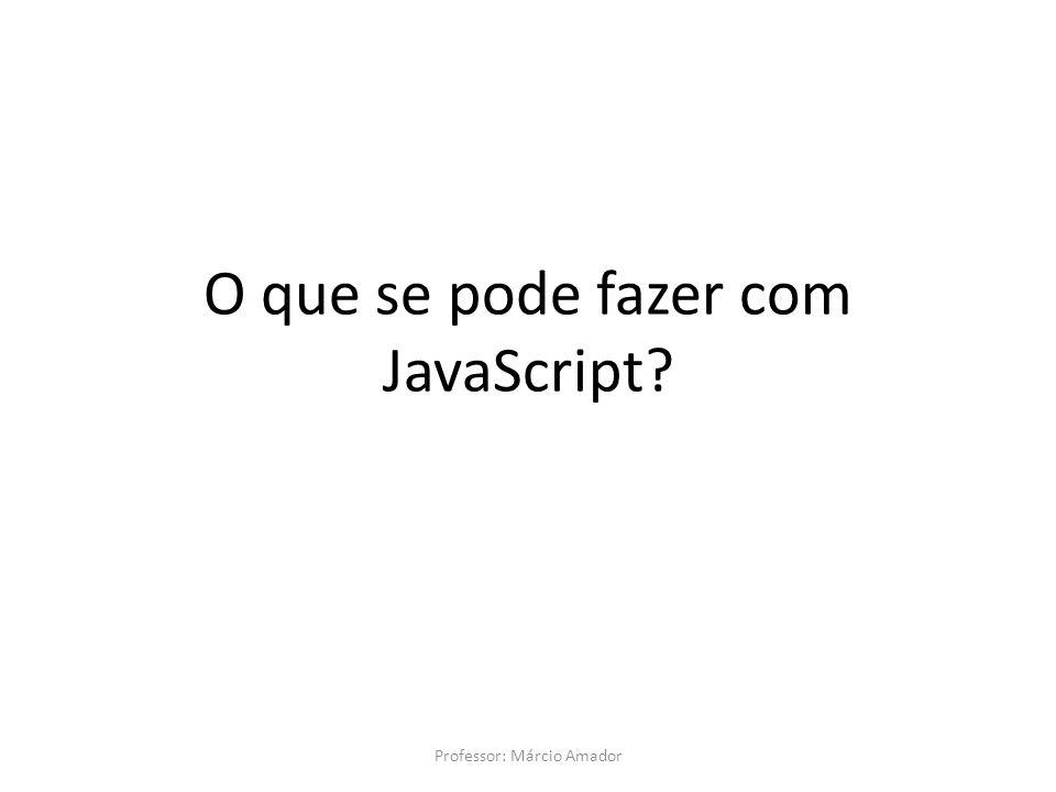 O que se pode fazer com JavaScript
