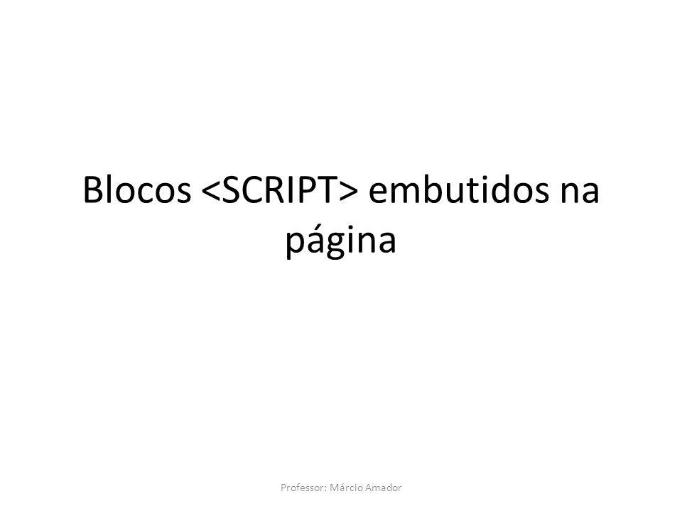 Blocos <SCRIPT> embutidos na página