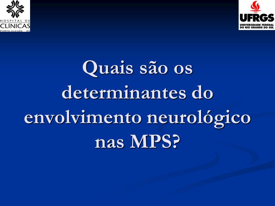 Quais são os determinantes do envolvimento neurológico nas MPS