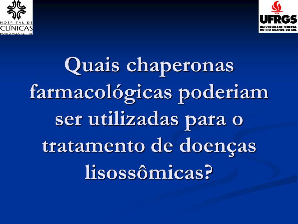 Quais chaperonas farmacológicas poderiam ser utilizadas para o tratamento de doenças lisossômicas