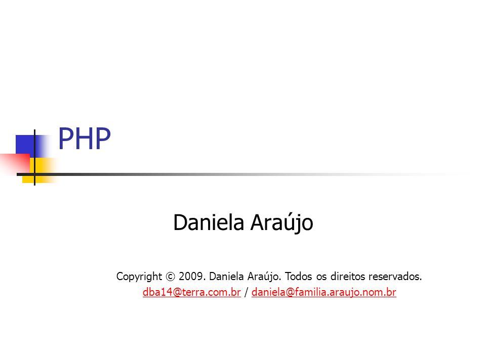 PHP Daniela Araújo. Copyright © 2009. Daniela Araújo.