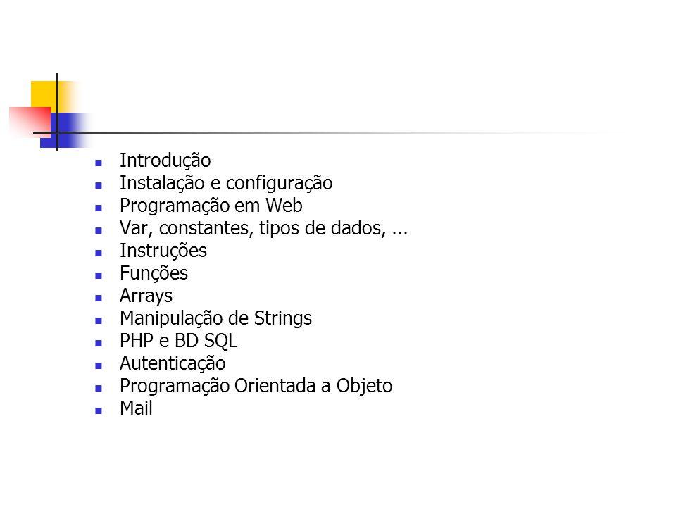 Introdução Instalação e configuração. Programação em Web. Var, constantes, tipos de dados, ... Instruções.