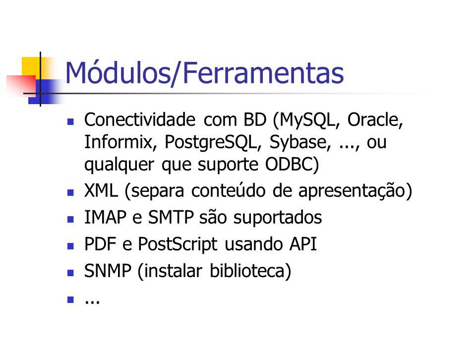 Módulos/Ferramentas Conectividade com BD (MySQL, Oracle, Informix, PostgreSQL, Sybase, ..., ou qualquer que suporte ODBC)