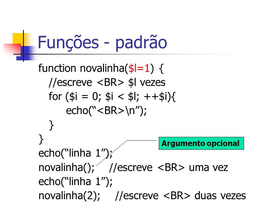 Funções - padrão function novalinha($l=1) {