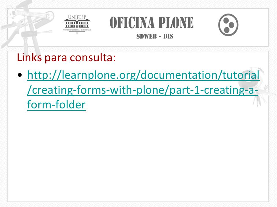 Links para consulta: http://learnplone.org/documentation/tutorial/creating-forms-with-plone/part-1-creating-a-form-folder.