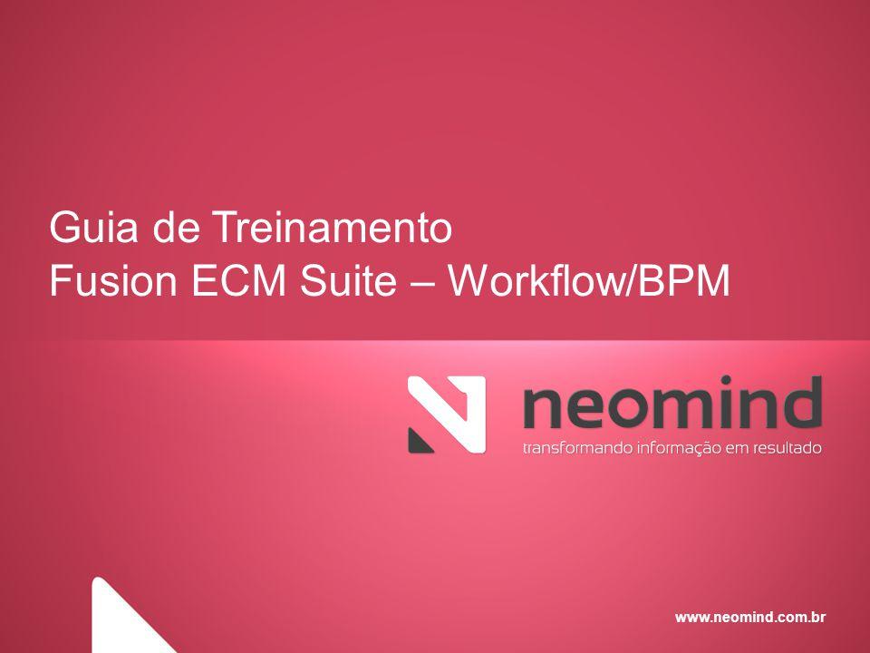 Guia de Treinamento Fusion ECM Suite – Workflow/BPM