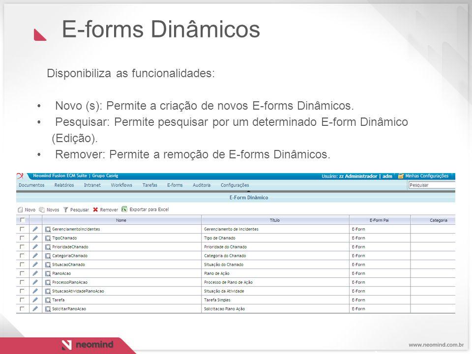 E-forms Dinâmicos Disponibiliza as funcionalidades:
