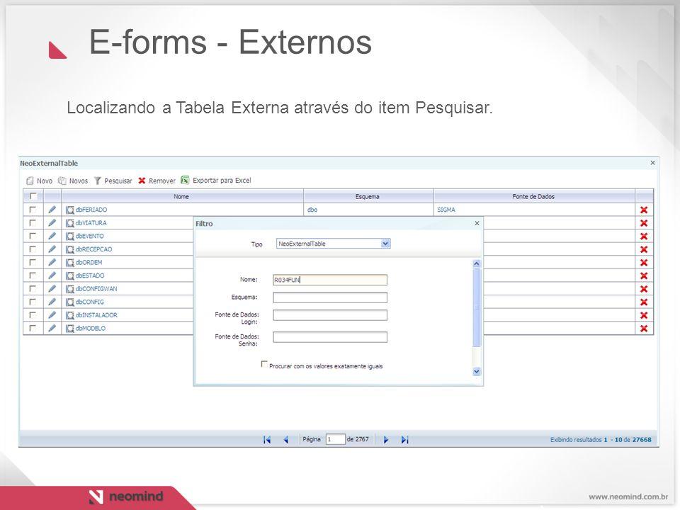 E-forms - Externos Localizando a Tabela Externa através do item Pesquisar. 23