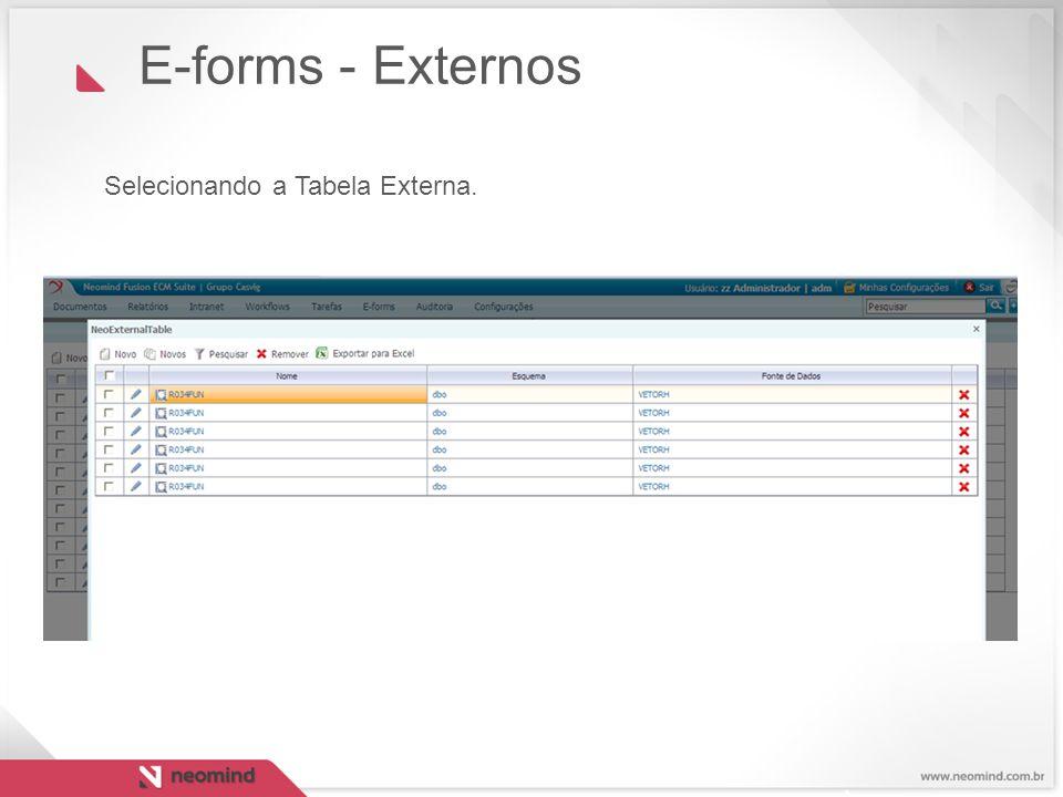 E-forms - Externos Selecionando a Tabela Externa. 24