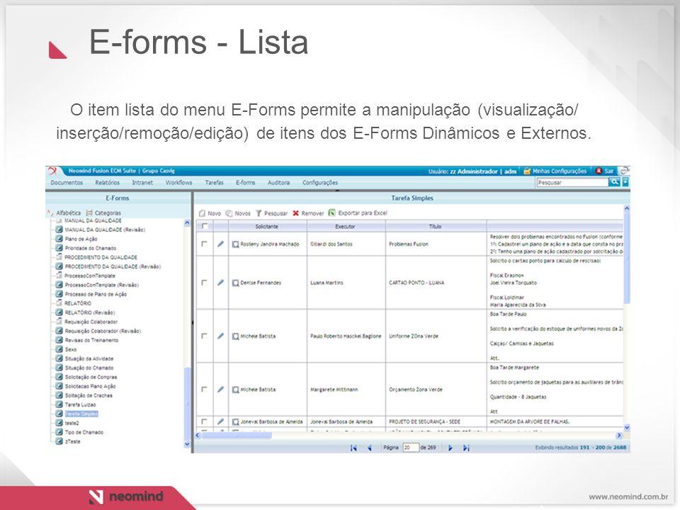 E-forms - Lista O item lista do menu E-Forms permite a manipulação (visualização/ inserção/remoção/edição) de itens dos E-Forms Dinâmicos e Externos.