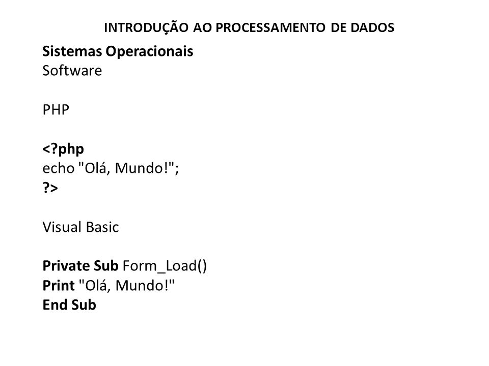 Sistemas Operacionais Software PHP < php echo Olá, Mundo! ; >