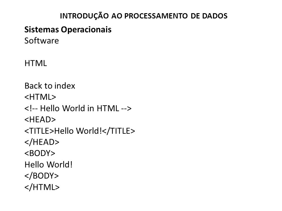 Sistemas Operacionais Software HTML Back to index <HTML>