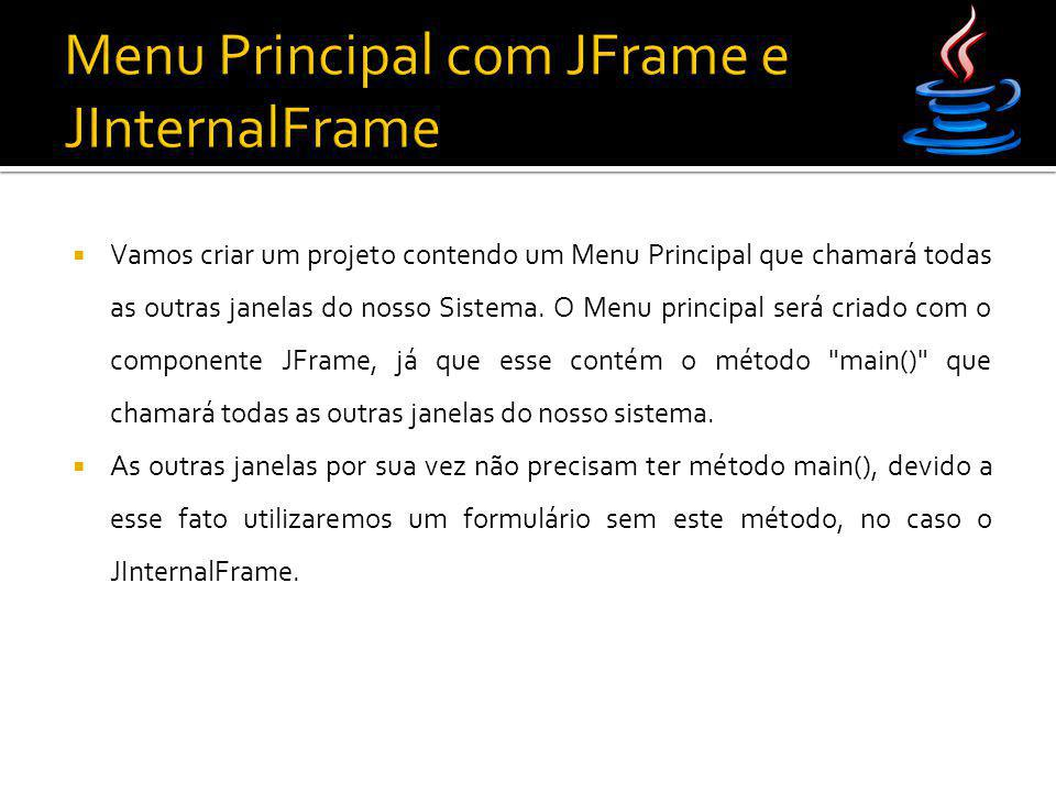 Menu Principal com JFrame e JInternalFrame
