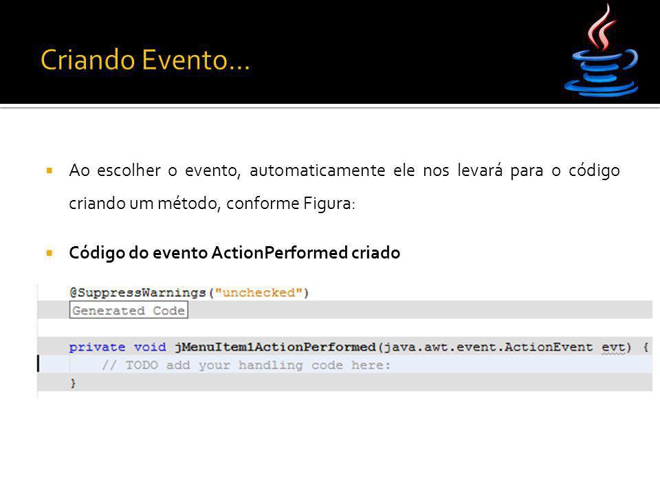 Criando Evento... Ao escolher o evento, automaticamente ele nos levará para o código criando um método, conforme Figura: