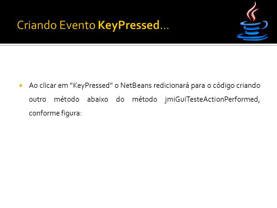 Criando Evento KeyPressed...