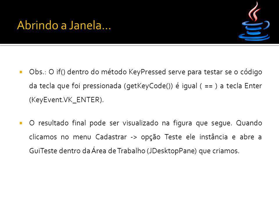 Abrindo a Janela...