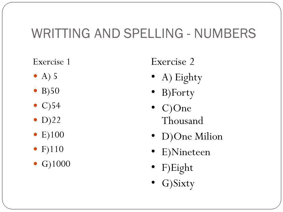 WRITTING AND SPELLING - NUMBERS