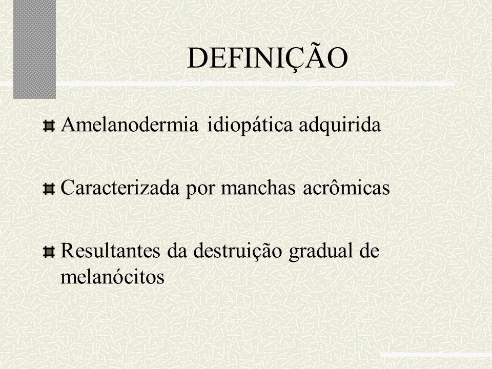 DEFINIÇÃO Amelanodermia idiopática adquirida