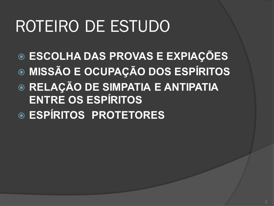 ROTEIRO DE ESTUDO ESCOLHA DAS PROVAS E EXPIAÇÕES