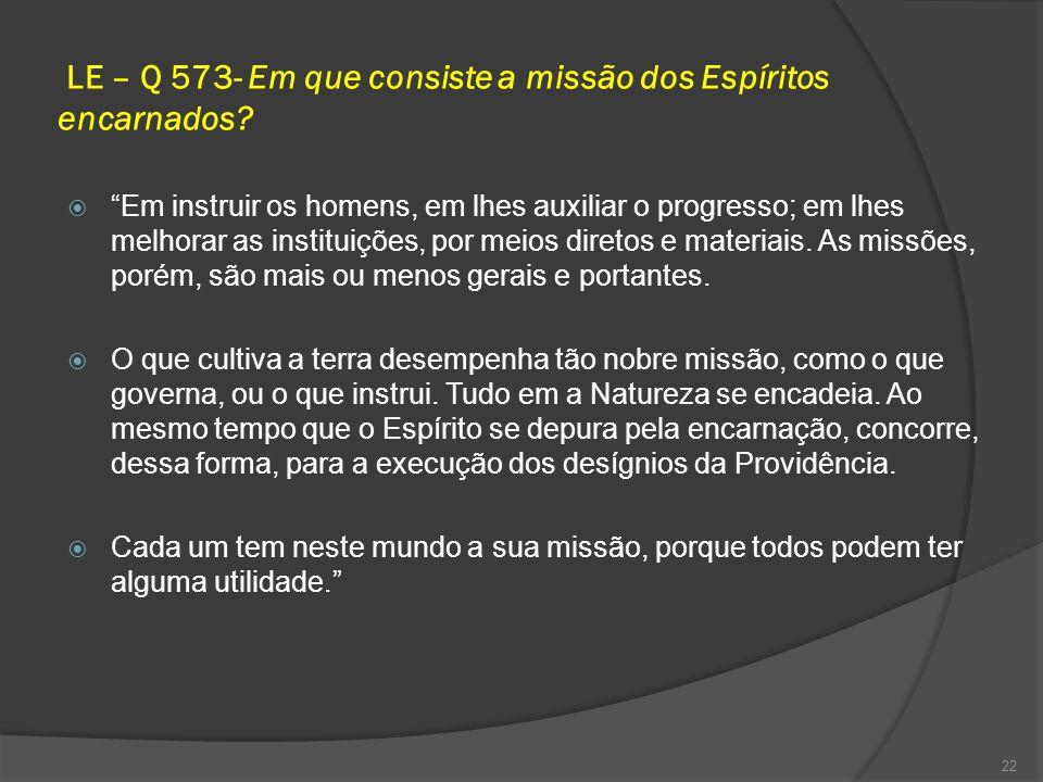 LE – Q 573- Em que consiste a missão dos Espíritos encarnados