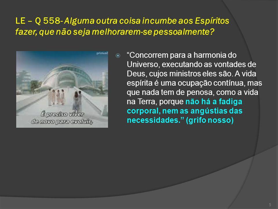 LE – Q 558- Alguma outra coisa incumbe aos Espíritos fazer, que não seja melhorarem-se pessoalmente