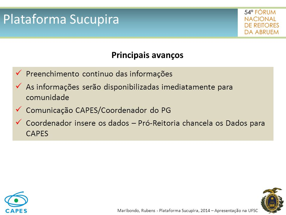 Plataforma Sucupira Principais avanços