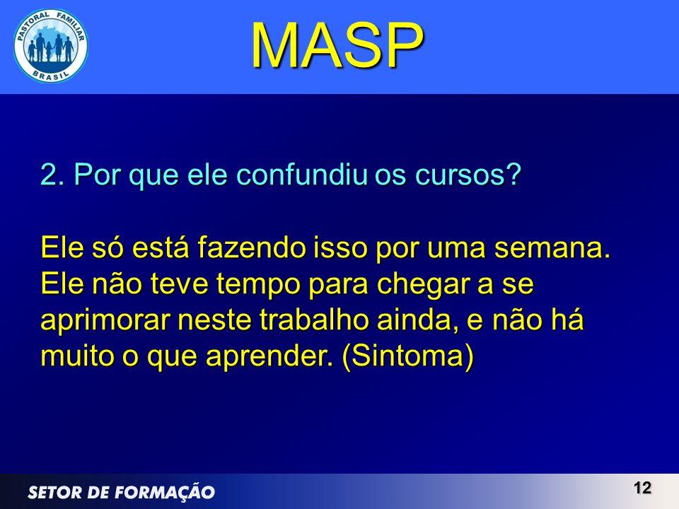 MASP 2. Por que ele confundiu os cursos