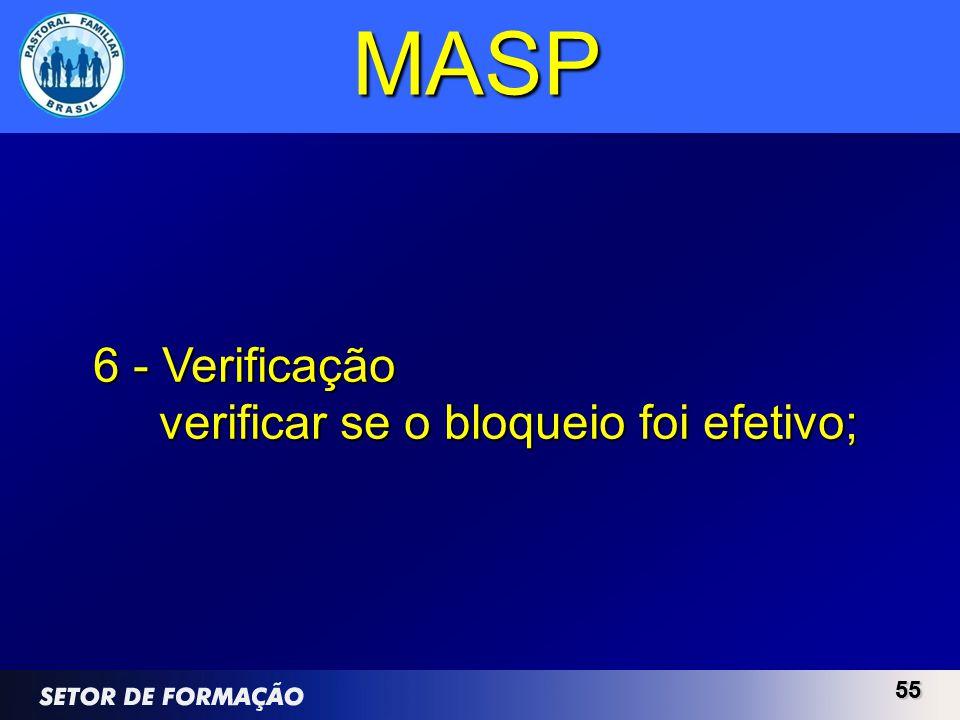 MASP 6 - Verificação verificar se o bloqueio foi efetivo; 55