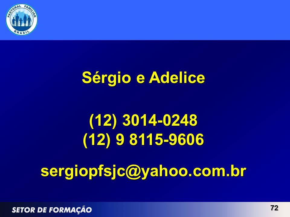 Sérgio e Adelice (12) 3014-0248 (12) 9 8115-9606