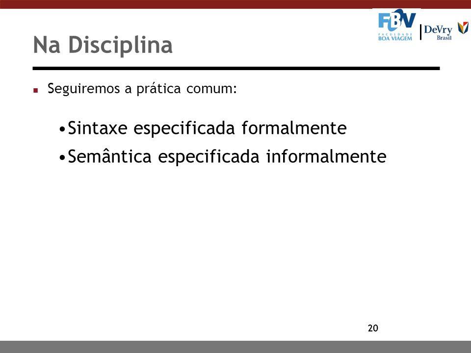 Na Disciplina Sintaxe especificada formalmente
