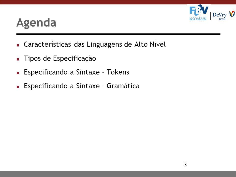 Agenda Características das Linguagens de Alto Nível
