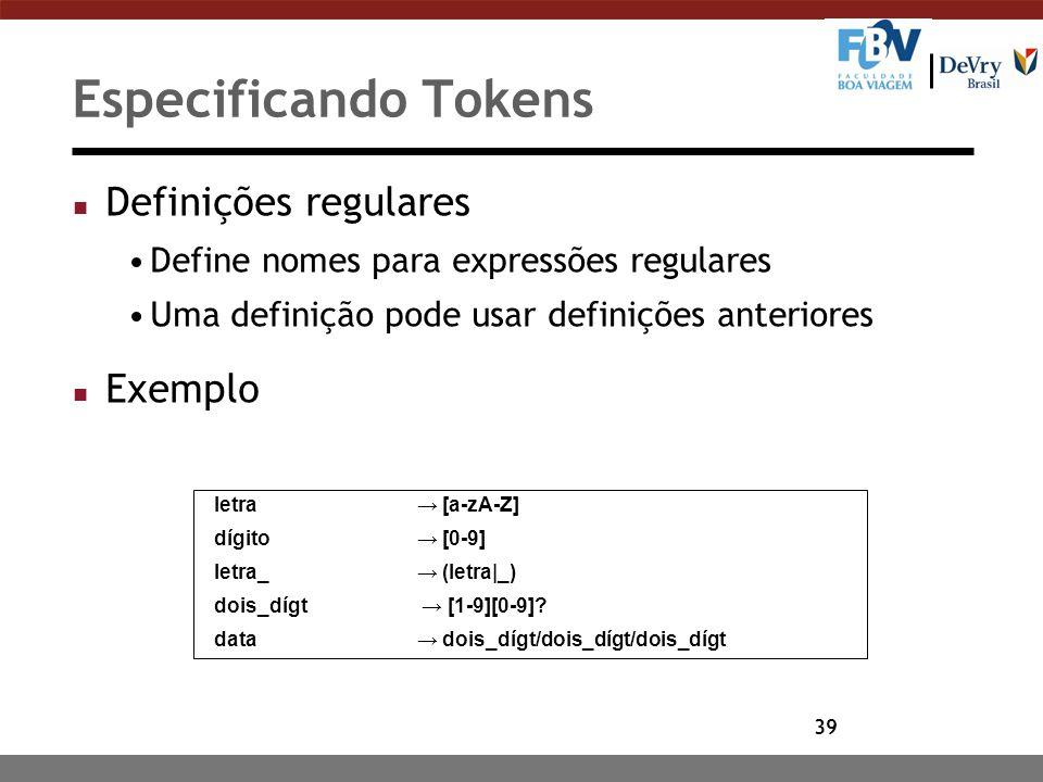 Especificando Tokens Definições regulares Exemplo