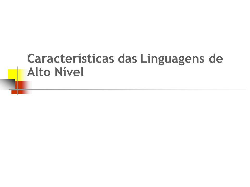 Características das Linguagens de Alto Nível