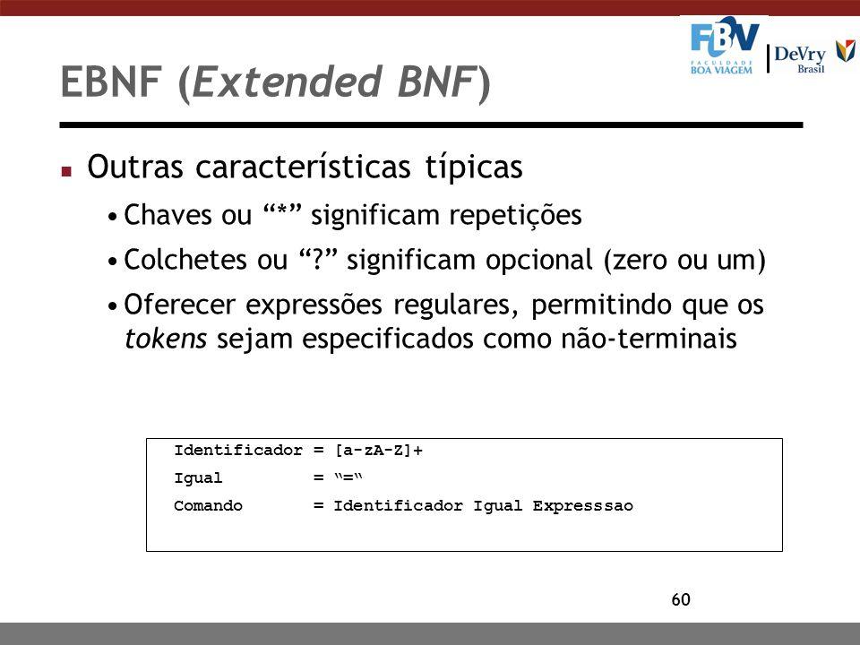 EBNF (Extended BNF) Outras características típicas