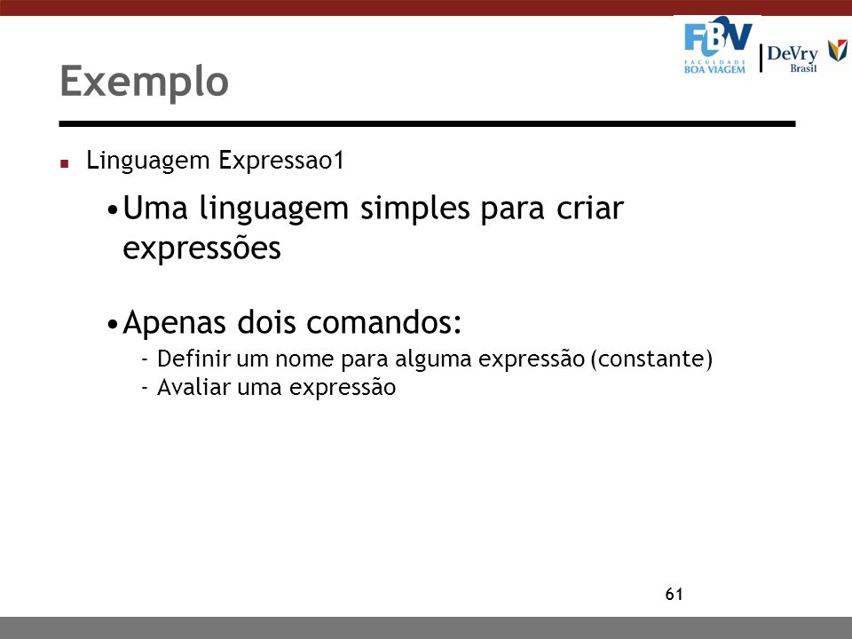 Exemplo Uma linguagem simples para criar expressões