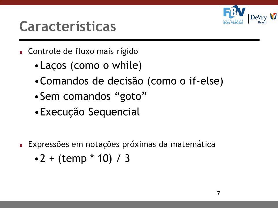 Características Laços (como o while)