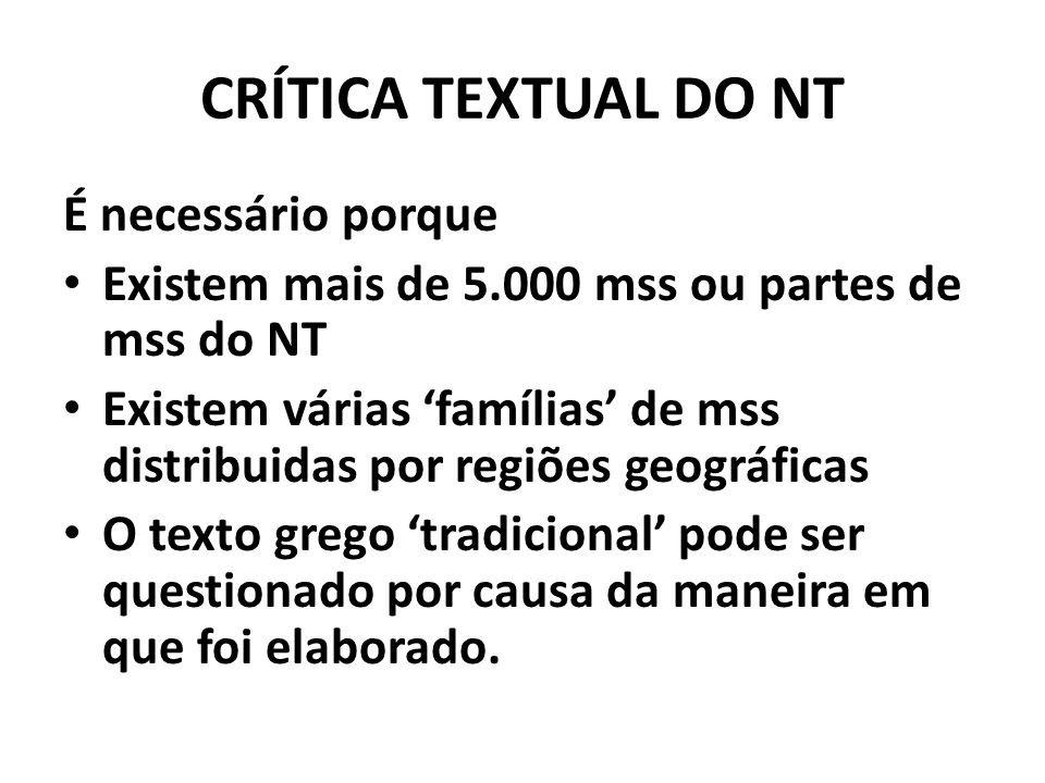 CRÍTICA TEXTUAL DO NT É necessário porque