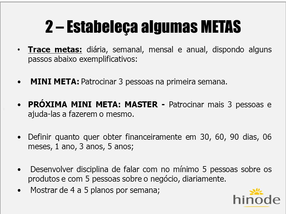 2 – Estabeleça algumas METAS